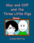 May and Cliff and the Three Little Pigs